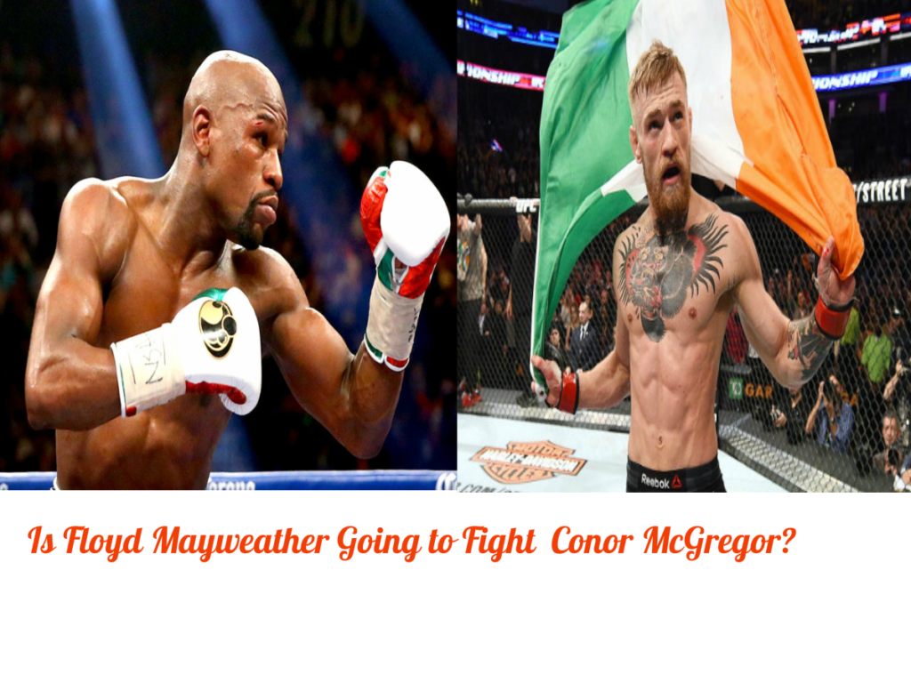 Is Floyd Mayweather Going to Fight Conor McGregor