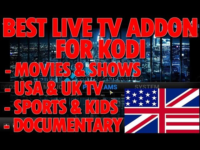 BEST LIVE TV ADDON FOR KODI NOVEMBER 2016 | US & UK CHANNELS, SPORTS,  MOVIES & TV SHOWS, KIDS & MORE