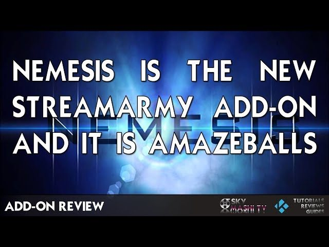 Nemesis by Stream Army! - Best Addon for Kodi ? - Movies, Shows, LiveTV,  Adult,    It has it all!