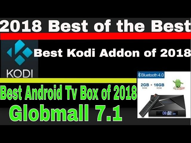 Kodi Best Addons Android Best Tv Box Addon For Hd And 4k Movies Played On A Globmall 7 1 Tv Box