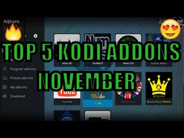 TOP 5 KODI ADDONS NOVEMBER 2018 🔥 ON XBOX ONE & AMAZON FIRE STICK ALL  DEVICES