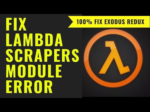 FIX LAMBDA SCRAPERS NOT WORKING ✅ LAMBDASCRAPERS MODULE ERROR FIX ✅ EXODUS  REDUX NO STREAM AVAILABLE